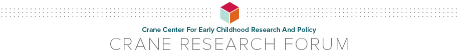 CRANE RESEARCH FORUM RECAP: Understanding the Transition to Kindergarten and Factors that Influence it